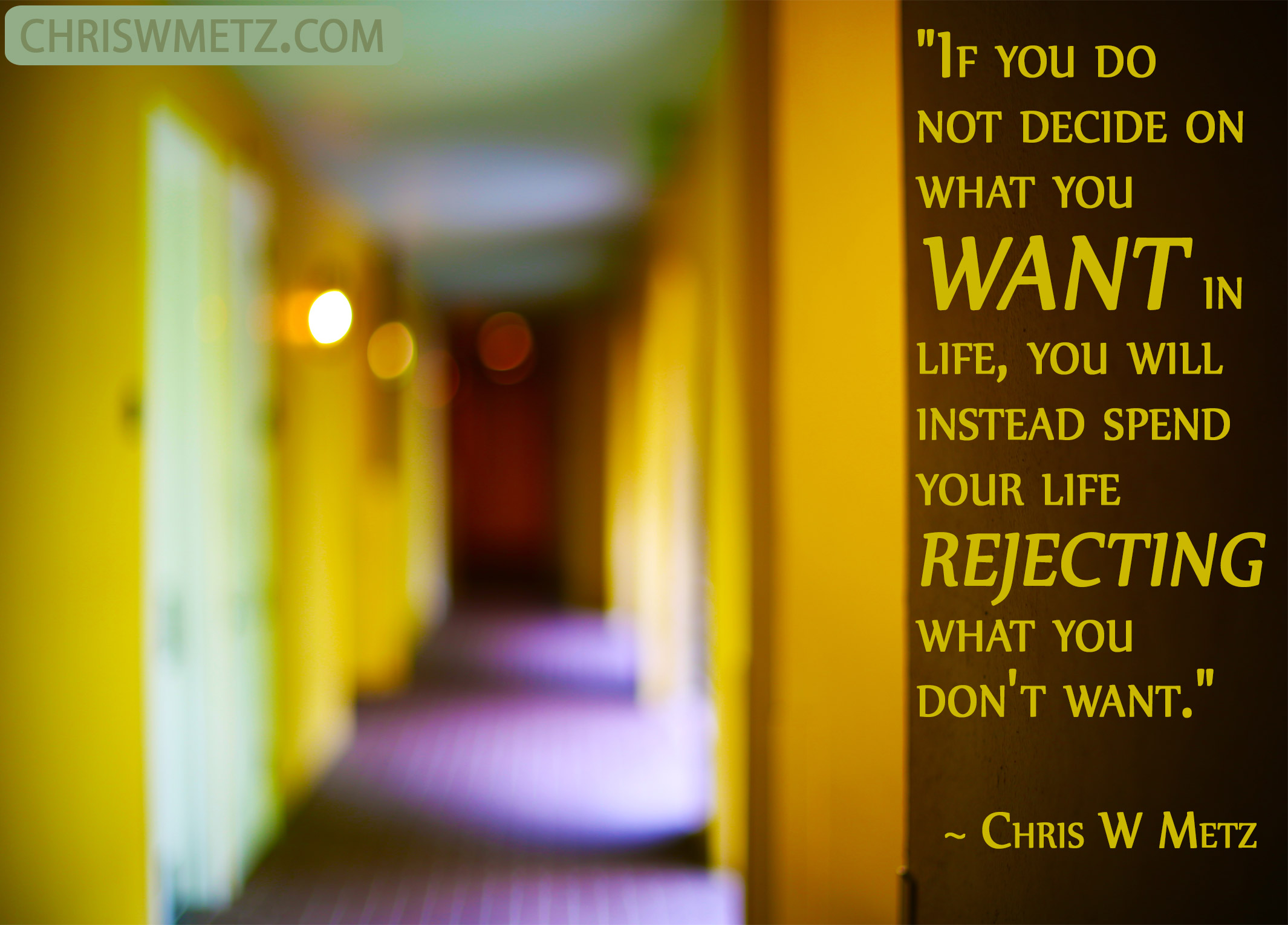 Conscious Creation Manifesting Quote 10 Decide Or Reject Chris W Metz