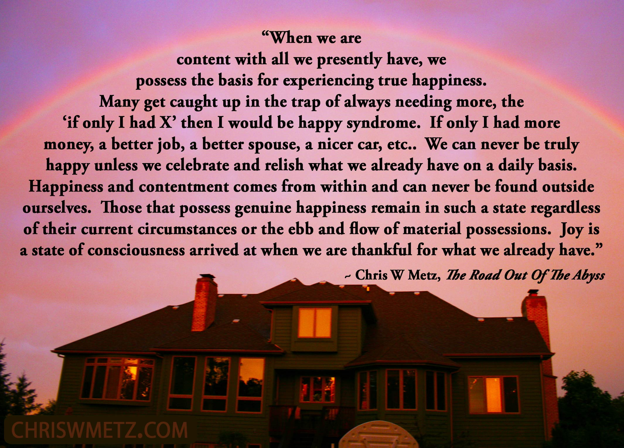 happiness quote 6 chris w metz the road out of the abyss. Black Bedroom Furniture Sets. Home Design Ideas