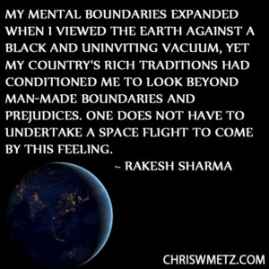 Astronaut Quote 3 Rakesh Sharma chriswmetz.com