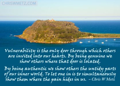 Authenticity Vunerability Quote 4 Chris W Metz