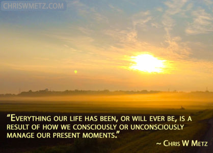 Being Present Mindfulness Quote 3 present moment Chris Metz
