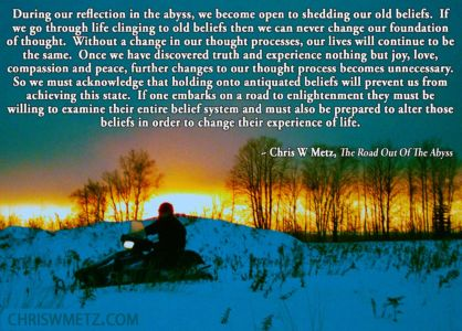 Beliefs Quote 3 Chris W Metz - The Road Out Of The Abyss