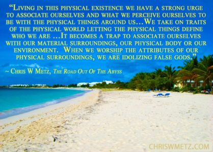 Character Quote 5 Chris Metz - The Road Out Of The Abyss chriswmetz.com