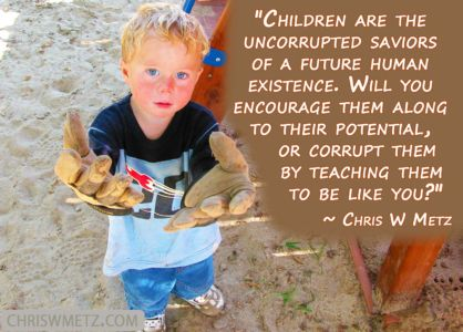 Children Quotes 2 Don't Corrupt Children Chris Metz chriswmetz.com