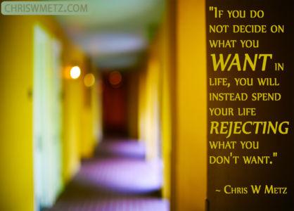 Conscious Creation Manifesting Quote 10 Decide Or Reject Chris Metz chriswmetz.com