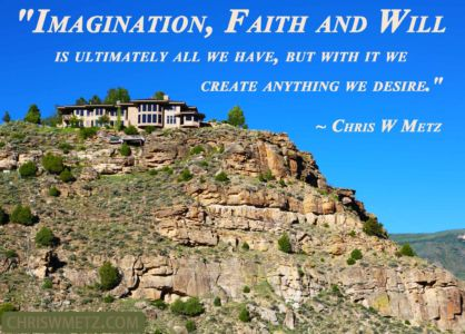 Conscious Creation Manifesting Quote 14 Imagination faith will Chris Metz