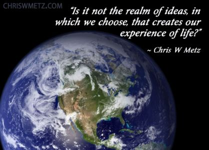 Conscious Creation Manifesting Quote 7 Chris Metz chriswmetz.com