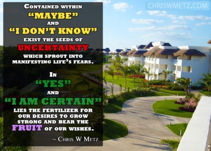 Conscious Creation Manifesting Quote 9 Certainty Chris Metz chriswmetz.com