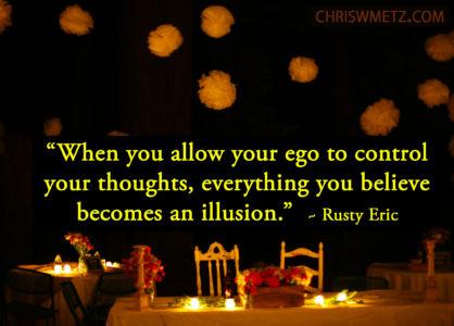 Ego Quote 17 Rusty Eric chriswmetz.com