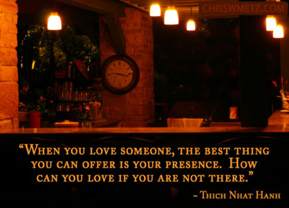 Love Quote 6 Thich Nhat Hanh chriswmetz.com