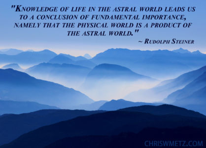 Soul Quote 8 Rudolph Steiner chriswmetz.com Astral Realms