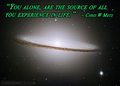Wisdom Quote You Are The Source of Experience 20 ChrisWMetz