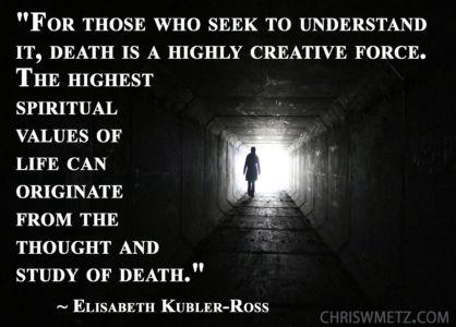 Wisdom Quote 24 Elisabeth Kubler Ross Death  chriswmetz.com